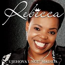 Ujehova Ungn' Madida 2008 Rebecca