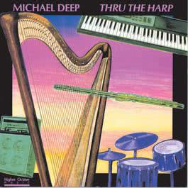 Thru The Harp 1989 Michael Deep