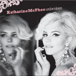 Unbroken 2009 Katharine McPhee