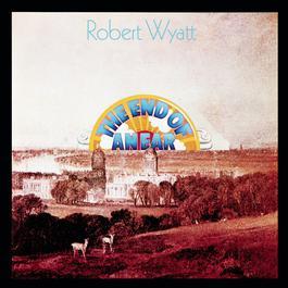 The End Of An Ear 1995 Robert Wyatt