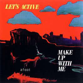 Make Up With Me 1983 Let's Active