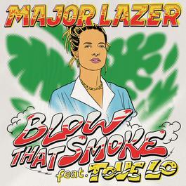 Blow That Smoke (feat. Tove Lo) 2018 Major Lazer; Tove Lo