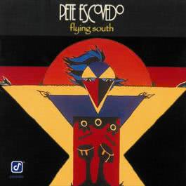 Flying South 1986 Pete Escovedo