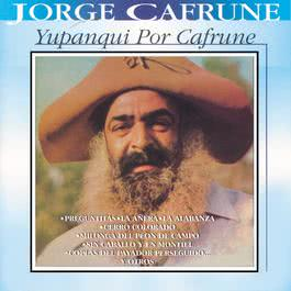 Yupanqui Por Cafrune 1997 Jorge Cafrune