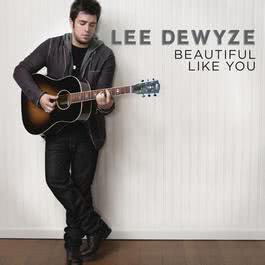 Beautiful Like You 2011 Lee DeWyze