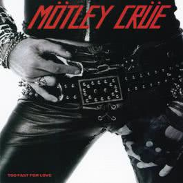 Too Fast For Love 2015 Motley Crue