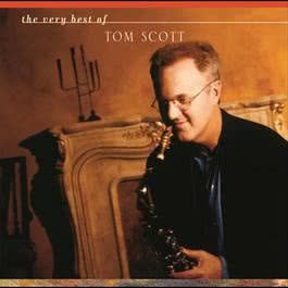 The Very Best Of Tom Scott 2006 Tom Scott