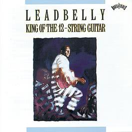 King Of The Twelve-String Guitar 1991 Lead Belly