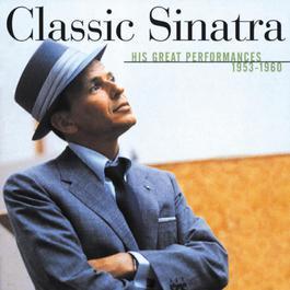 Classic Sinatra - His Great Performances 1953-1960 2000 Frank Sinatra