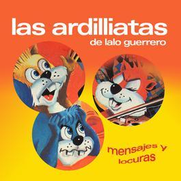 Mensajes Y Locuras 1991 Las Ardillitas De Lalo Guerrero