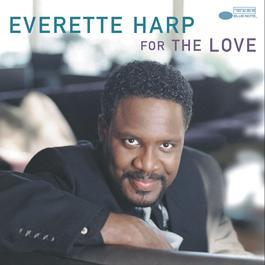 For The Love 2000 Everette Harp