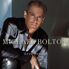 Love Songs 2001 Michael Bolton