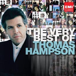 The Very Best of: Thomas Hampson 2011 Thomas Hampson