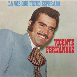 La Voz Que Usted Esperaba 2014 Vicente Fernández
