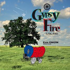 Gypsy Fire Tzigane 1990 Esin Engin Orkestrasi