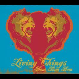 Bom Bom Bom 2006 Living Things
