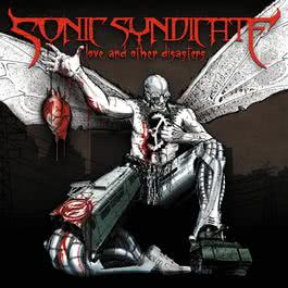 Love And Other Disasters 2018 Sonic Syndicate