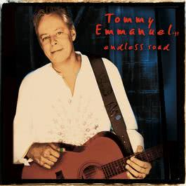 Endless Road 2006 Tommy Emmanuel