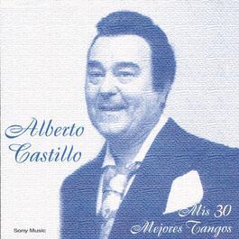Mis 30 Mejores Tangos 2011 Alberto Castillo