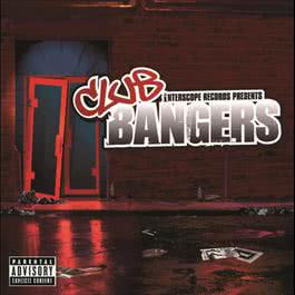 Interscope Presents:  Club Bangers 2006 Various Artists