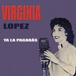 Ya La Pagarás 2018 Virginia Lopez