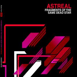 Fragments Of The Same Dead Star 2006 Astreal