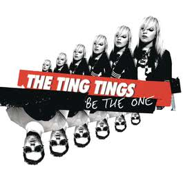 Be The One 2009 The Ting Tings