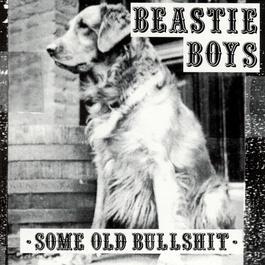 Some Old Bullshit 1994 Beastie Boys