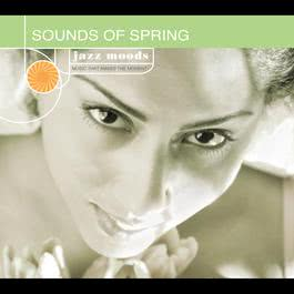Jazz Moods: Sounds Of Spring 2005 Various Artists