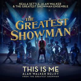 "This Is Me (Alan Walker Relift) [From ""The Greatest Showman""] 2018 Keala Settle; The Greatest Showman Ensemble"