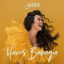 Harus Bahagia 2018 Yura Yunita
