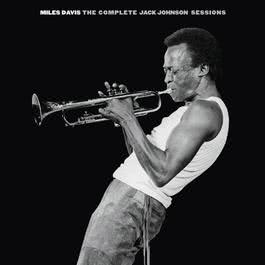 The Complete Jack Johnson Sessions 2003 Miles Davis
