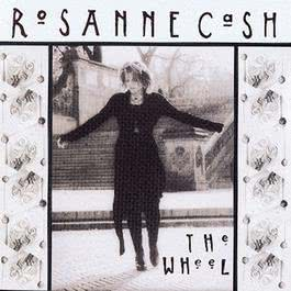 The Wheel 1993 Rosanne Cash