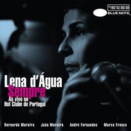 Sempre - Ao Vivo No Hot Clube De Portugal (Live) 2007 Lena D'Agua