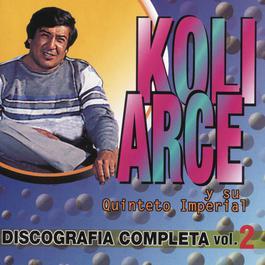 Koli Arce y su Quinteto Imperial - Discografia Completa Vol.2 2001 Koli Arce Y Su Quinteto Imperial