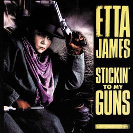 Stickin' To My Guns 1990 Etta James