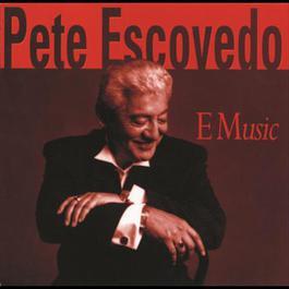 E Music 2000 Pete Escovedo