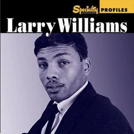 Specialty Profiles: Larry Williams 2009 Larry Williams