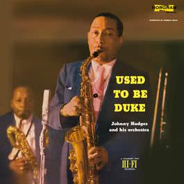 Used To Be Duke 2009 Johnny Hodges