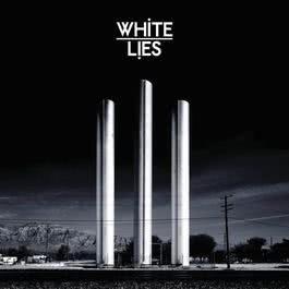 To Lose My Life ... 2008 White Lies