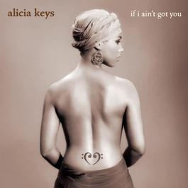 If I Ain't Got You - EP 2004 Alicia Keys
