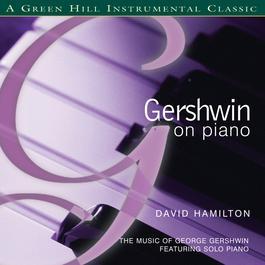 'S Wonderful: Solo Piano Renditions Of Classic Gershwin Songs 2009 David Hamilton