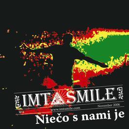 Nieco s nami je 2006 I.M.T. Smile