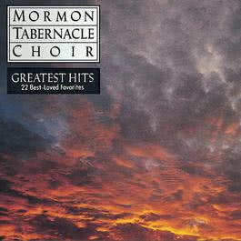 The Mormon Tabernacle Choir's Greatest Hits - 22 Best-Loved Favorites 1992 The Mormon Tabernacle Choir