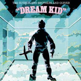 Dream Kid 1999 The Sutherland Brothers
