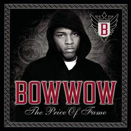 The Price Of Fame 2006 Bow Wow