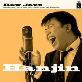 Raw Jazz 2009 Hanjin Tan