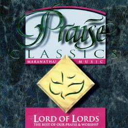 Praise Classics - Lord Of Lords 1993 Maranatha! Music