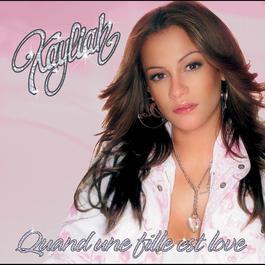 Quand Une Fille Est Love 2005 KAYLIAH