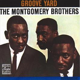 Groove Yard 1994 The Montgomery Brothers